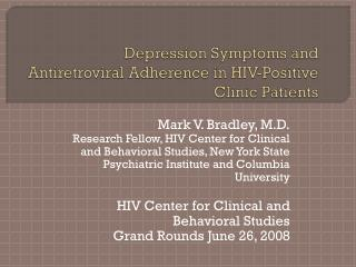 Depression Symptoms and Antiretroviral Adherence in HIV-Positive Clinic Patients