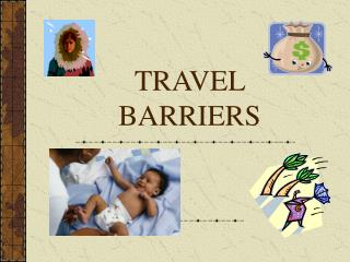 TRAVEL BARRIERS