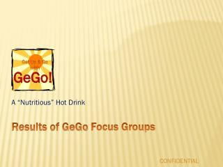 Results of  GeGo Focus Groups