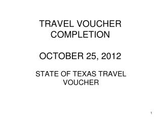 TRAVEL VOUCHER COMPLETION  OCTOBER 25, 2012