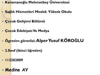 Karamanoğlu Mehmetbey  Üniversitesi Sağlık Hizmetleri Meslek  Yüksek Okulu Çocuk Gelişimi Bölümü