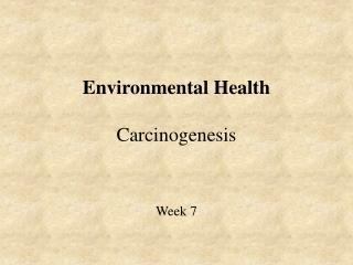 Environmental Health   Carcinogenesis