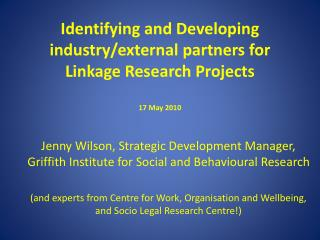 Identifying and Developing industry/external partners for Linkage Research Projects  17 May 2010