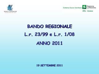 BANDO REGIONALE  L.r. 23/99 e L.r. 1/08  ANNO 2011 19 SETTEMBRE 2011