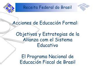 Acciones de Educación Formal: Objetivos y Estrategias de la Alianza com el Sistema Educativo