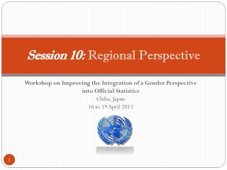 Session 10: Regional Perspective