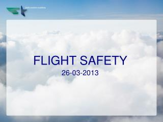 FLIGHT SAFETY 26 -03-2013