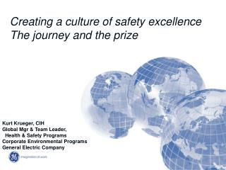 Creating a culture of safety excellence The journey and the prize