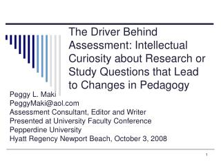 The Driver Behind Assessment: Intellectual Curiosity about Research or Study Questions that Lead to Changes in Pedagogy
