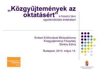 """""""Közgyűjtemények az oktatásért""""  a hosszú távú együttműködés érdekében"""