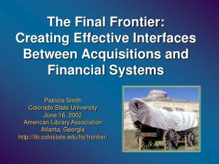 The Final Frontier:  Creating Effective Interfaces Between Acquisitions and Financial Systems