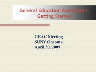 General Education Assessment: Getting Started