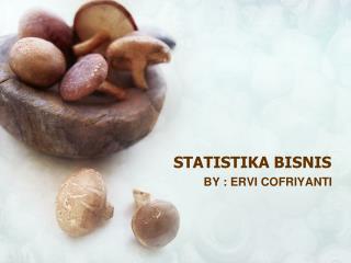 STATISTIKA BISNIS