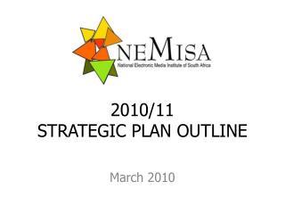 2010/11  STRATEGIC PLAN OUTLINE