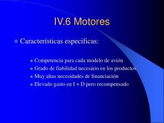 IV.6 Motores