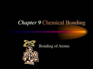 Chapter 9 Chemical Bonding