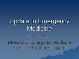 Update in Emergency Medicine