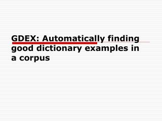 GDEX: Automatically finding good dictionary examples in a corpus