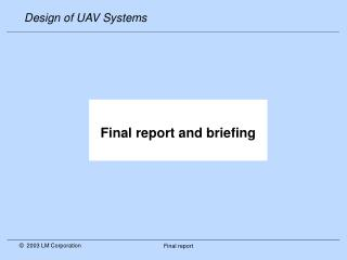Final report and briefing