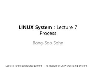 LINUX System  : Lecture 7 Process