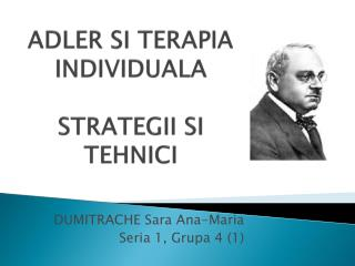 ADLER SI TERAPIA INDIVIDUALA STRATEGII SI TEHNICI