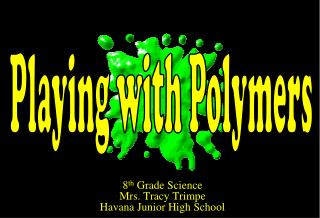 8th Grade Science Mrs. Tracy Trimpe Havana Junior High School
