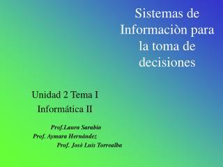 Sistemas de Informaci�n para la toma de decisiones
