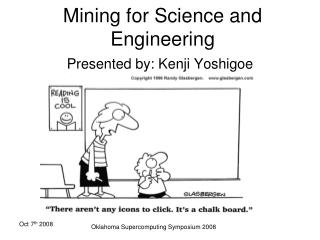 Mining for Science and Engineering