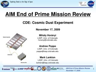 AIM End of Prime Mission Review CDE: Cosmic Dust Experiment November 17, 2009