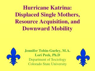 Hurricane Katrina:  Displaced Single Mothers, Resource Acquisition, and Downward Mobility