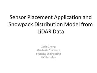 Sensor Placement Application and Snowpack Distribution Model from  LiDAR  Data