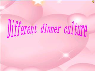 Different dinner culture
