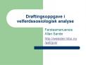 Dr ftingsoppgave i velferdssosiologisk analyse