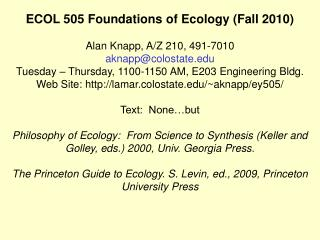 ECOL 505 Foundations of Ecology (Fall 2010) Alan Knapp, A/Z 210, 491-7010 aknapp@colostate