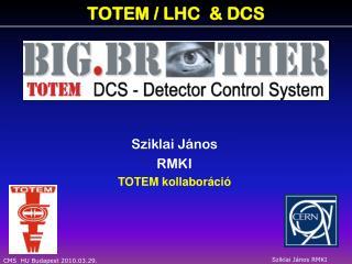 TOTEM  /  LHC   & DC S