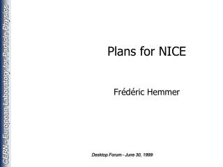 Plans for NICE