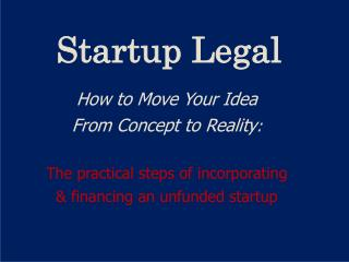 Startup Legal How to Move Your Idea  From Concept to Reality :
