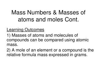 Mass Numbers & Masses of atoms and moles Cont.