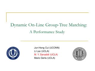 Dynamic On-Line Group-Tree Matching: A Performance Study