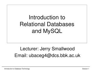 Introduction to  Relational Databases and MySQL