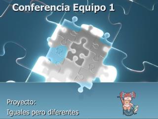 Conferencia Equipo 1