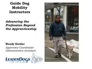 Guide Dog Mobility Instructors