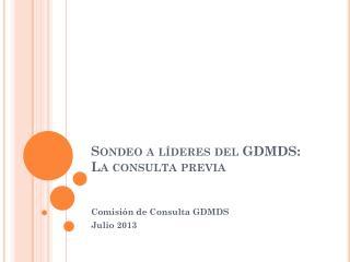 Sondeo a líderes del GDMDS: La consulta previa