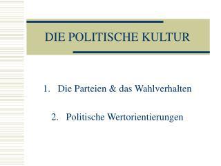 DIE POLITISCHE KULTUR