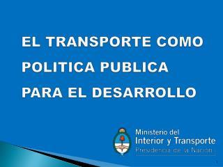 EL TRANSPORTE COMO POLITICA PUBLICA PARA EL DESARROLLO