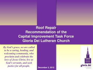 Roof Repair Recommendation of the  Capital Improvement Task Force Gloria Dei Lutheran Church