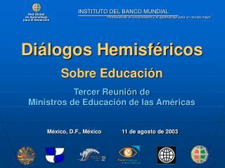Diálogos Hemisféricos Sobre Educación Tercer Reunión de Ministros de Educación de las Américas