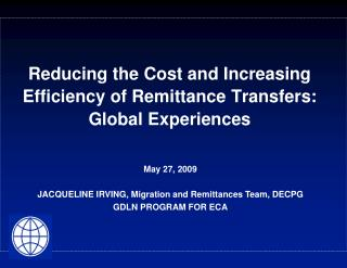 Reducing the Cost and Increasing Efficiency of Remittance Transfers: Global Experiences