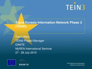 Trans Eurasia Information Network Phase 3 (TEIN3)