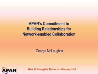 APAN's Commitment to Building Relationships for Network-enabled Collaboration --------------